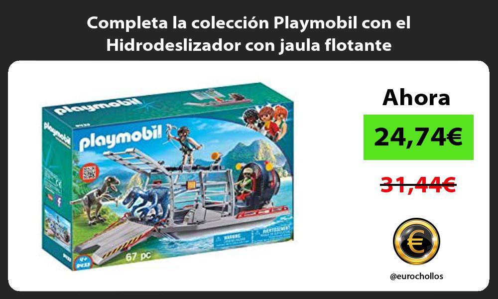 Completa la colección Playmobil con el Hidrodeslizador con jaula flotante