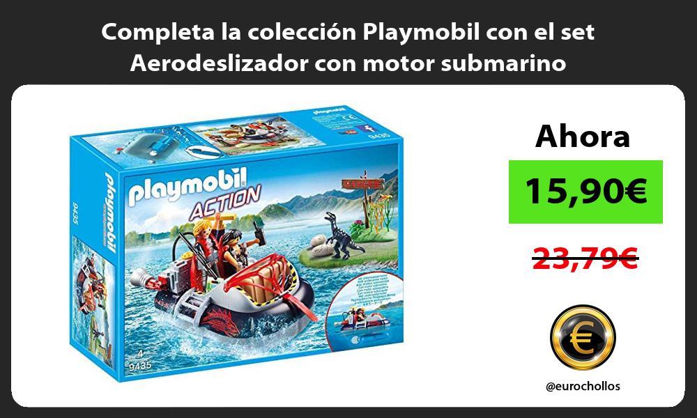 Completa la colección Playmobil con el set Aerodeslizador con motor submarino