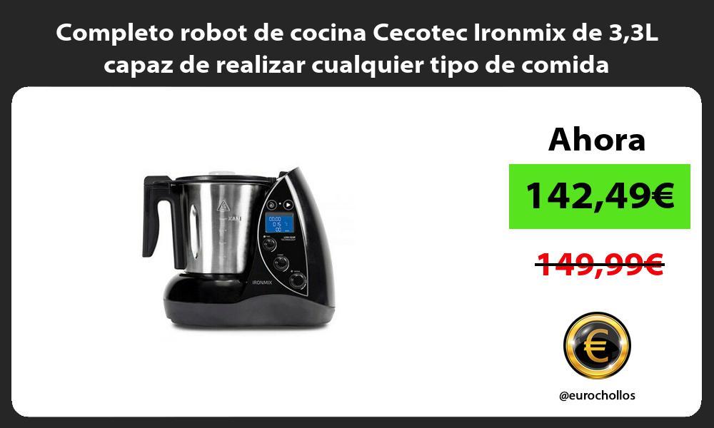 Completo robot de cocina Cecotec Ironmix de 33L capaz de realizar cualquier tipo de comida