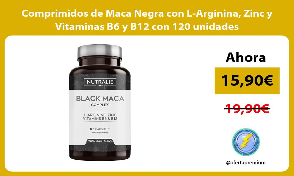 Comprimidos de Maca Negra con L Arginina Zinc y Vitaminas B6 y B12 con 120 unidades