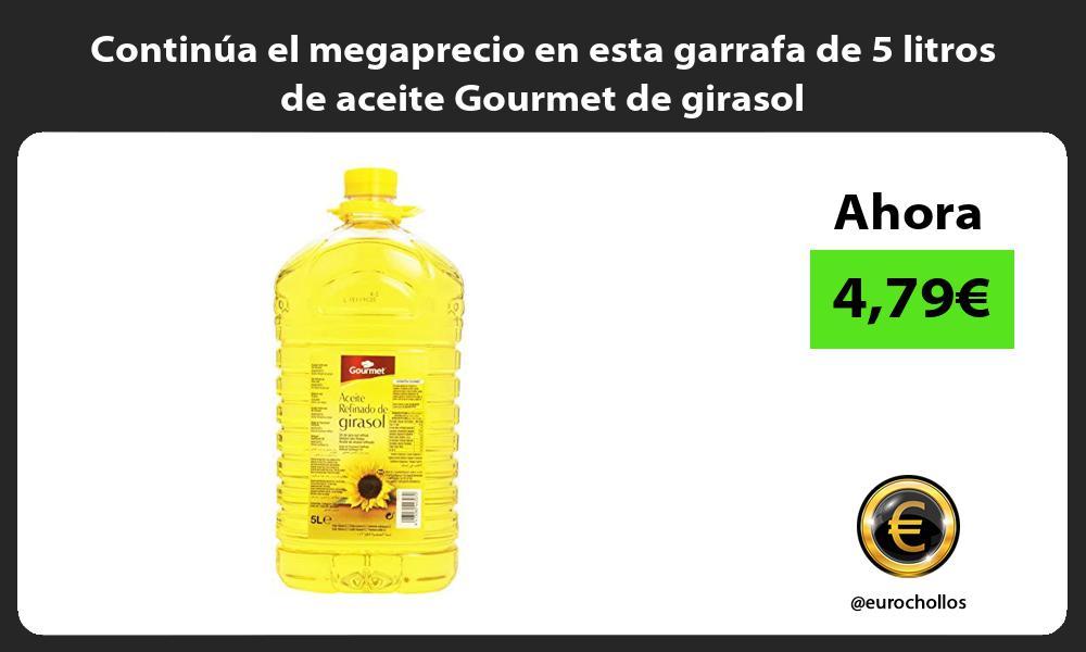 Continúa el megaprecio en esta garrafa de 5 litros de aceite Gourmet de girasol