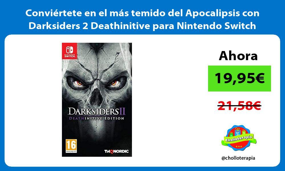 Conviértete en el más temido del Apocalipsis con Darksiders 2 Deathinitive para Nintendo Switch