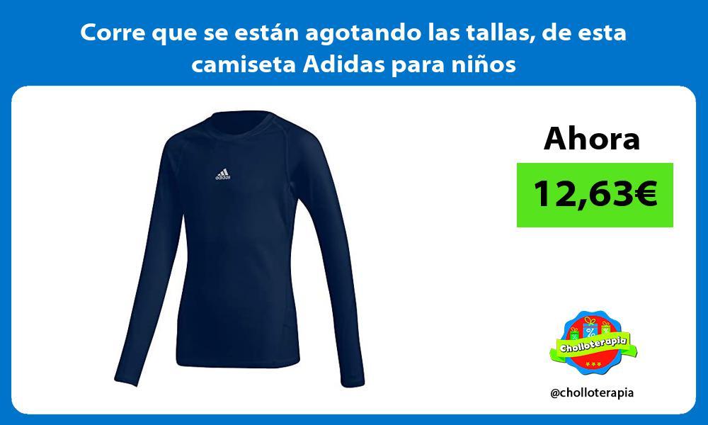 Corre que se están agotando las tallas de esta camiseta Adidas para niños