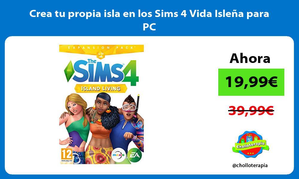 Crea tu propia isla en los Sims 4 Vida Isleña para PC