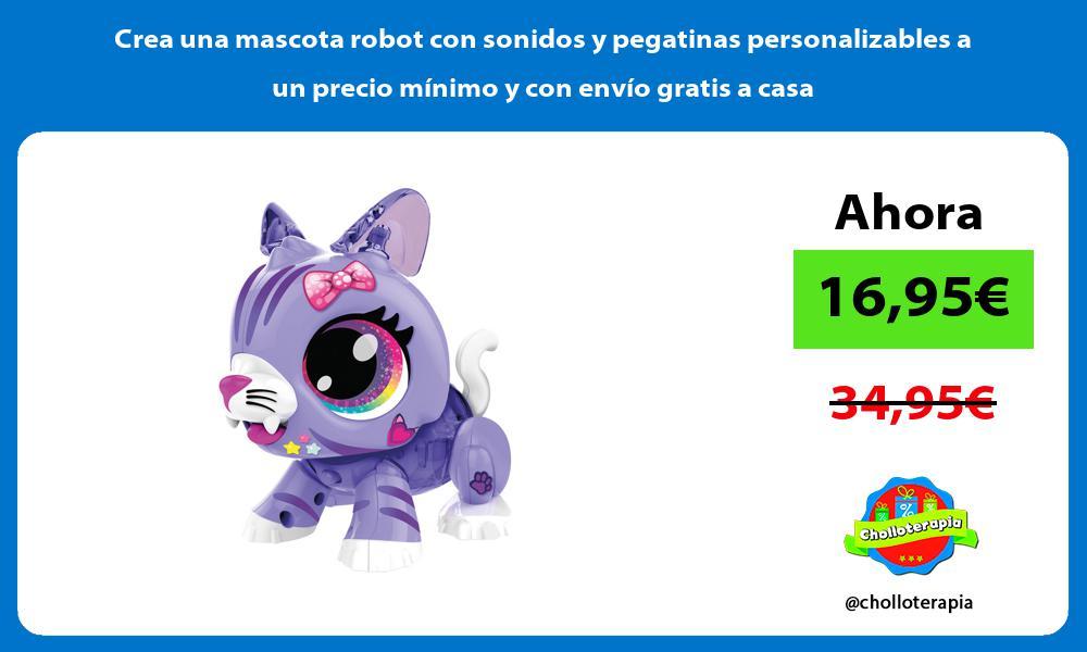 Crea una mascota robot con sonidos y pegatinas personalizables a un precio mínimo y con envío gratis a casa