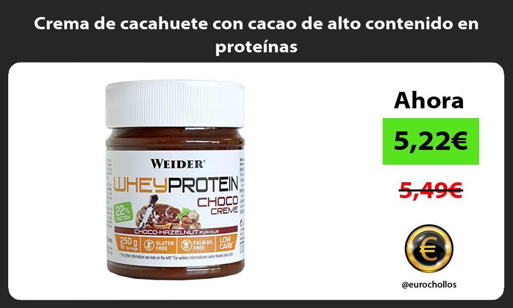 Crema de cacahuete con cacao de alto contenido en proteínas
