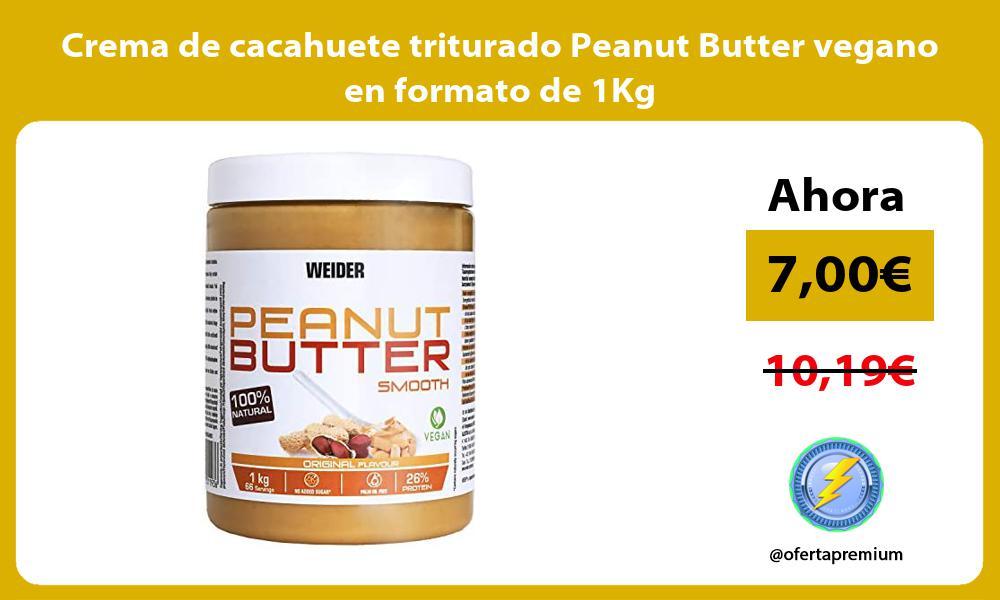 Crema de cacahuete triturado Peanut Butter vegano en formato de 1Kg