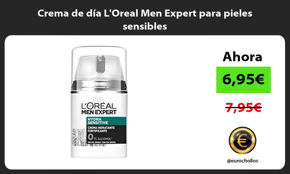 Crema de día LOreal Men Expert para pieles sensibles