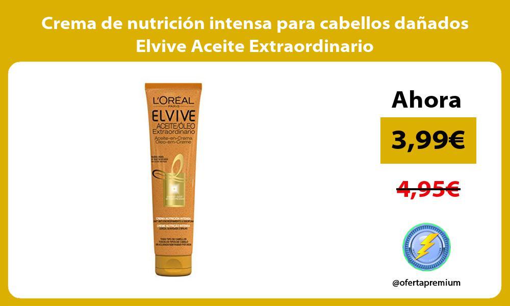 Crema de nutrición intensa para cabellos dañados Elvive Aceite Extraordinario