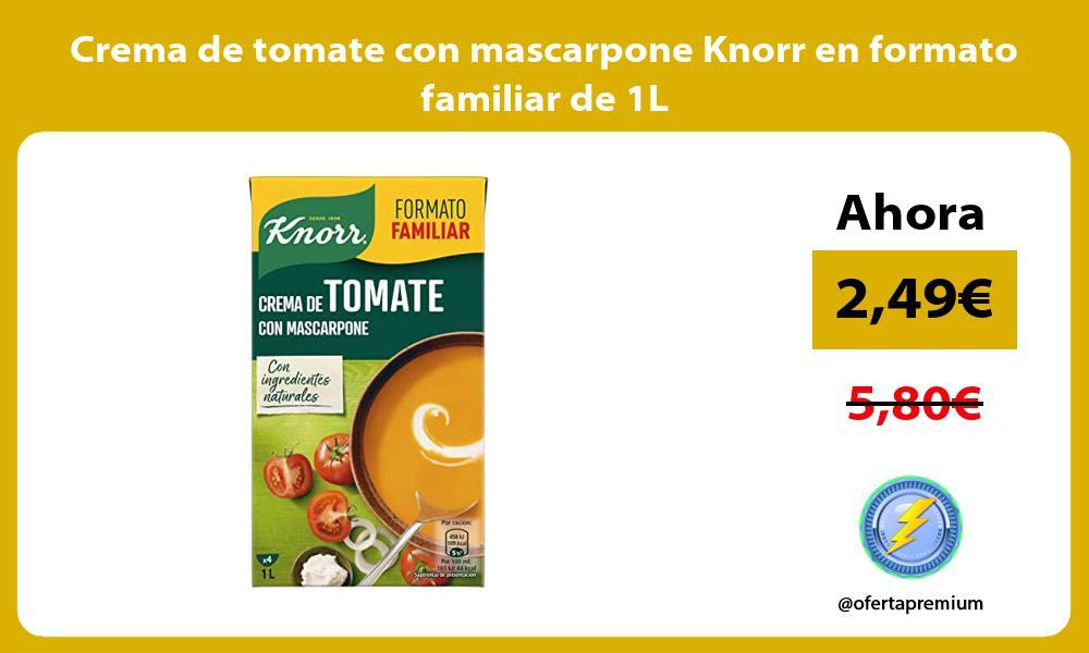 Crema de tomate con mascarpone Knorr en formato familiar de 1L