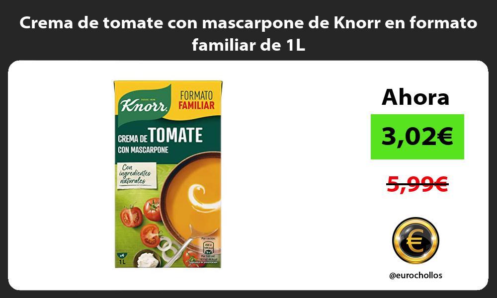 Crema de tomate con mascarpone de Knorr en formato familiar de 1L