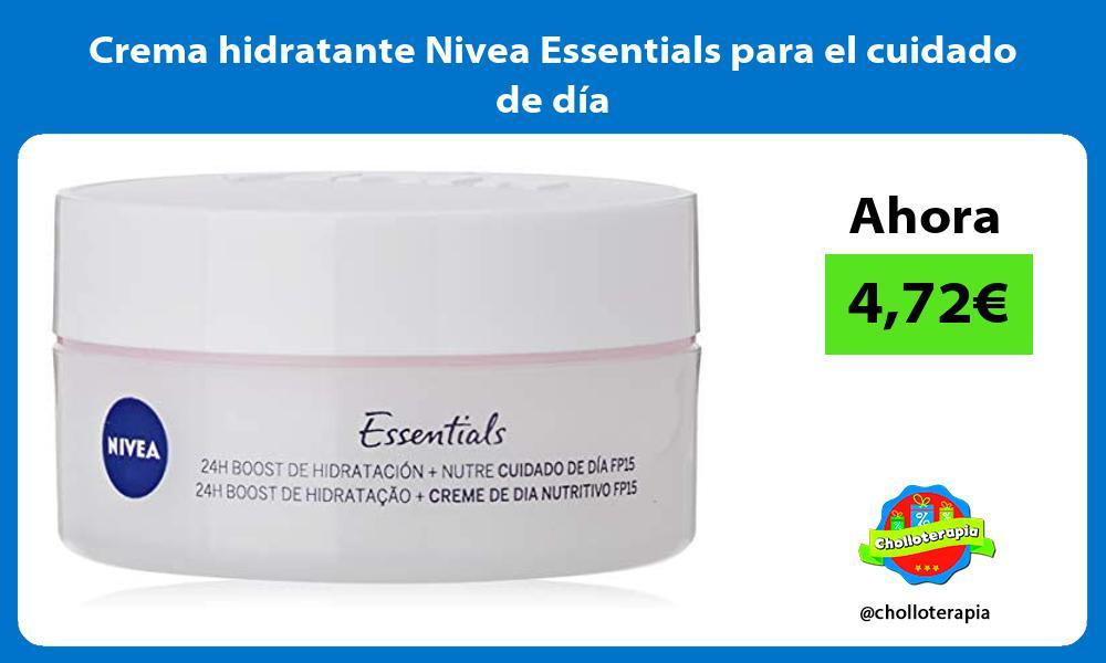 Crema hidratante Nivea Essentials para el cuidado de día