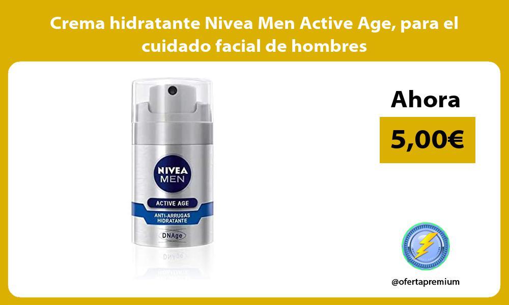Crema hidratante Nivea Men Active Age para el cuidado facial de hombres