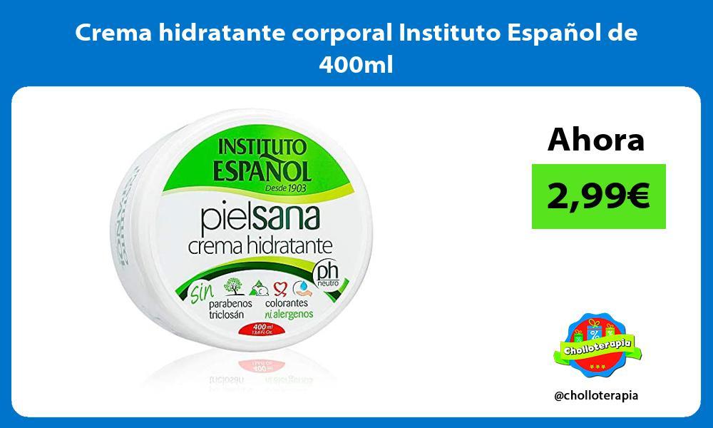 Crema hidratante corporal Instituto Español de 400ml