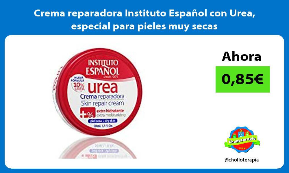 Crema reparadora Instituto Español con Urea especial para pieles muy secas