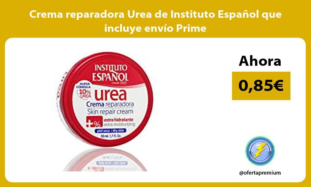 Crema reparadora Urea de Instituto Español que incluye envío Prime
