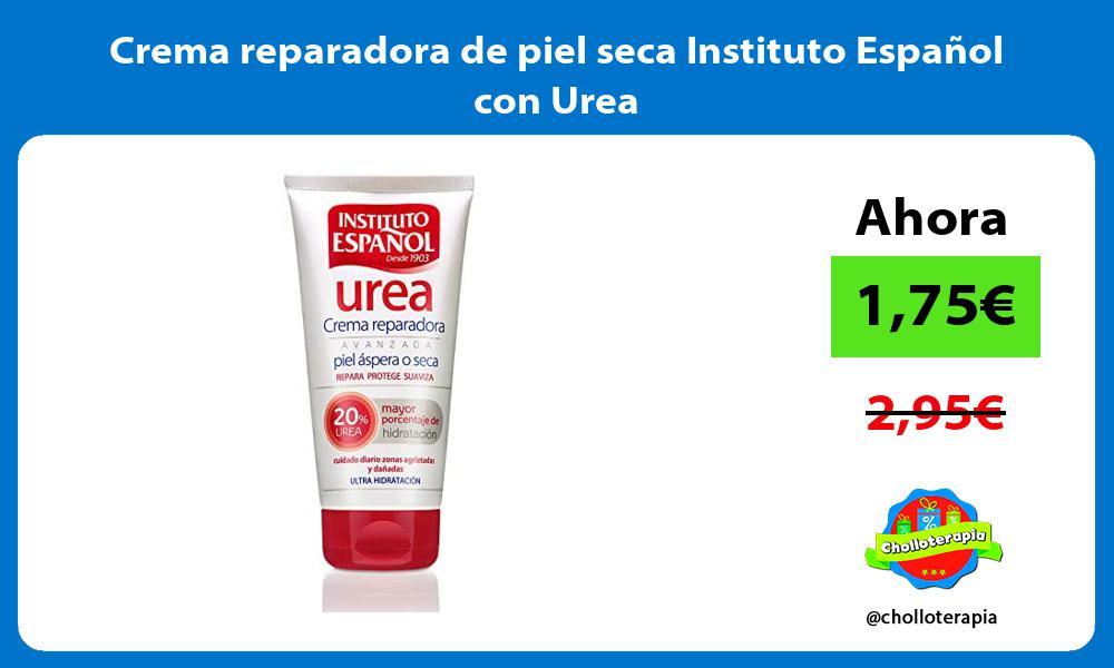 Crema reparadora de piel seca Instituto Español con Urea