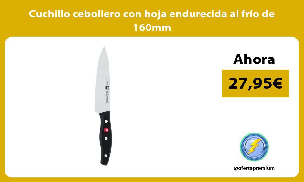 Cuchillo cebollero con hoja endurecida al frío de 160mm