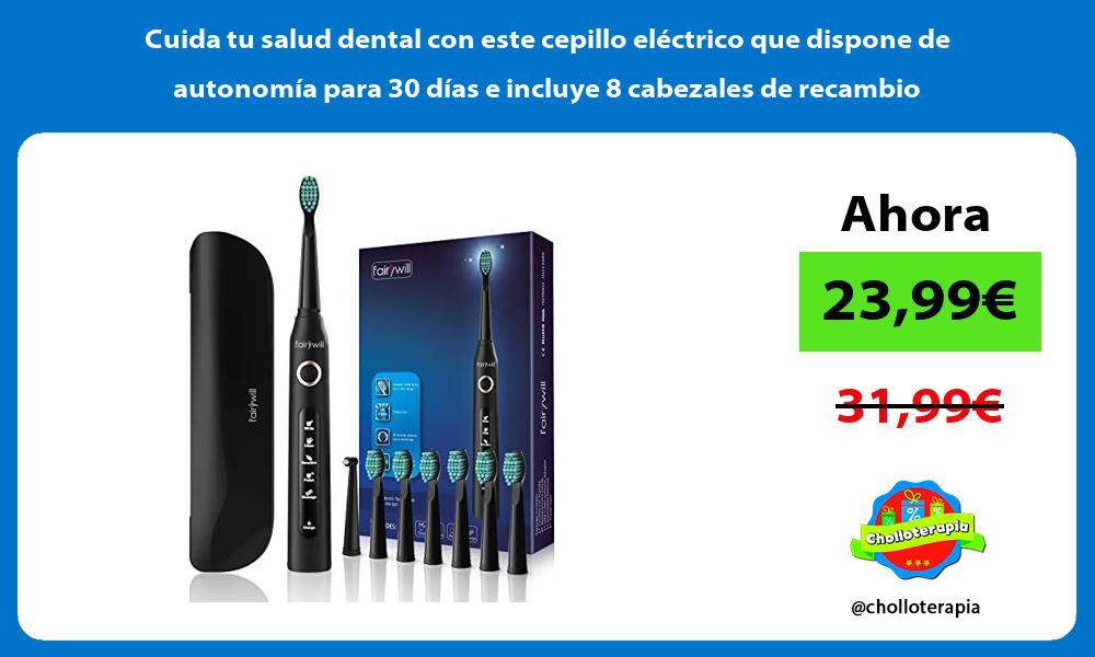 Cuida tu salud dental con este cepillo eléctrico que dispone de autonomía para 30 días e incluye 8 cabezales de recambio