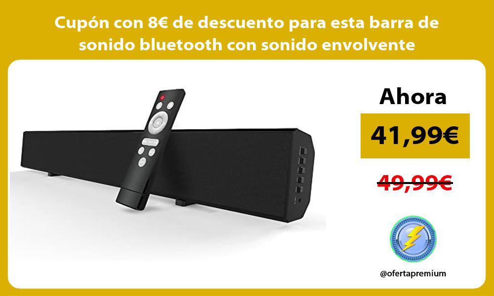 Cupón con 8€ de descuento para esta barra de sonido bluetooth con sonido envolvente