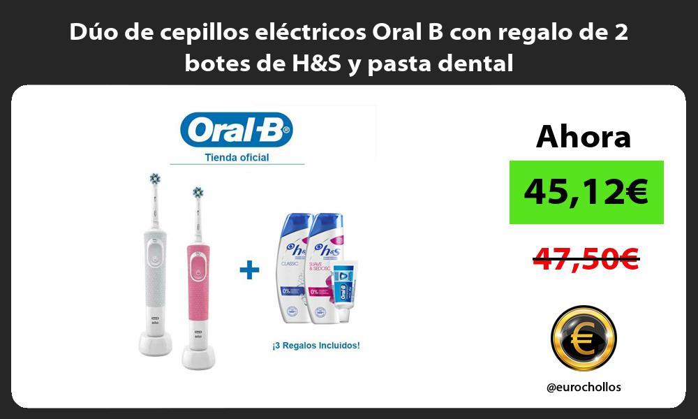 Dúo de cepillos eléctricos Oral B con regalo de 2 botes de HS y pasta dental