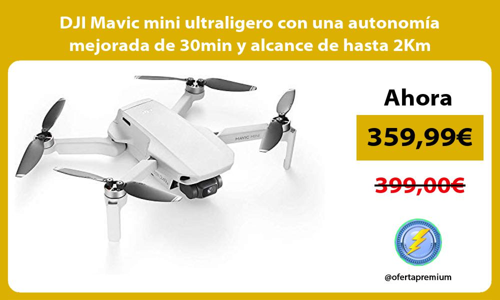 DJI Mavic mini ultraligero con una autonomía mejorada de 30min y alcance de hasta 2Km