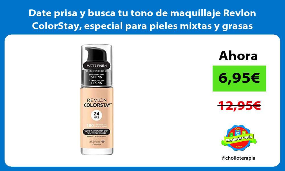 Date prisa y busca tu tono de maquillaje Revlon ColorStay especial para pieles mixtas y grasas