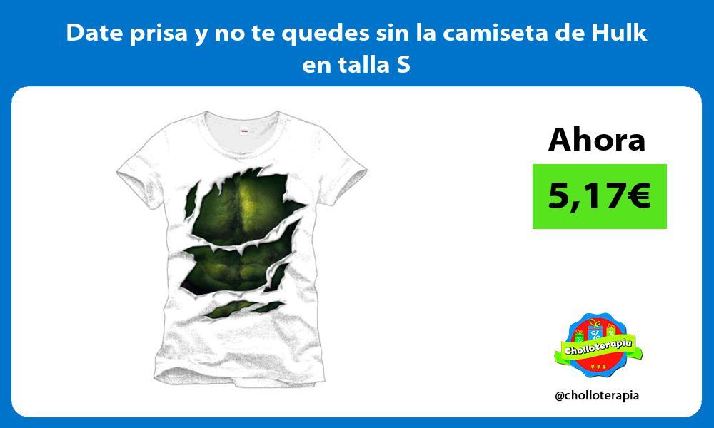 Date prisa y no te quedes sin la camiseta de Hulk en talla S