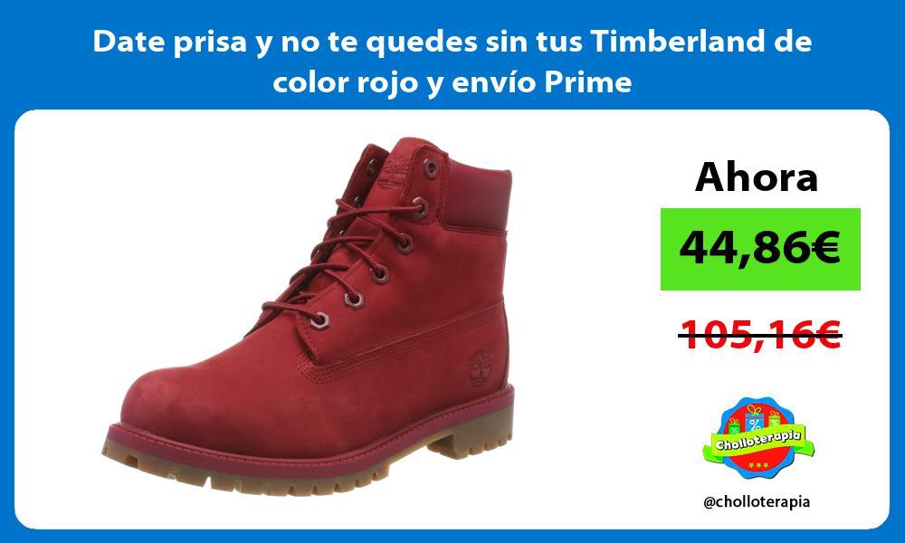 Date prisa y no te quedes sin tus Timberland de color rojo y envío Prime