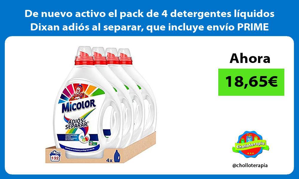 De nuevo activo el pack de 4 detergentes líquidos Dixan adiós al separar que incluye envío PRIME