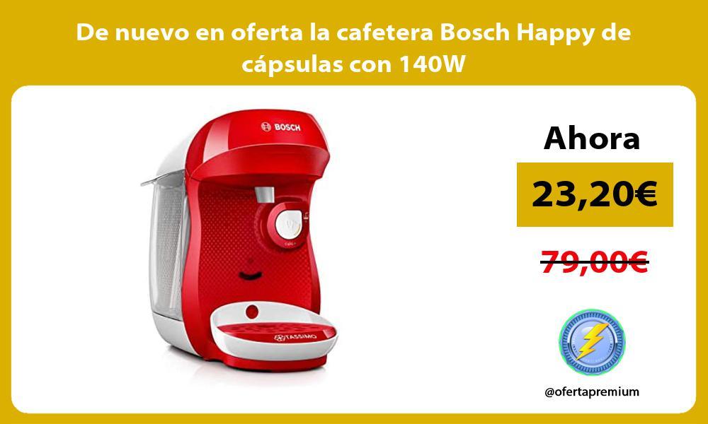 De nuevo en oferta la cafetera Bosch Happy de cápsulas con 140W