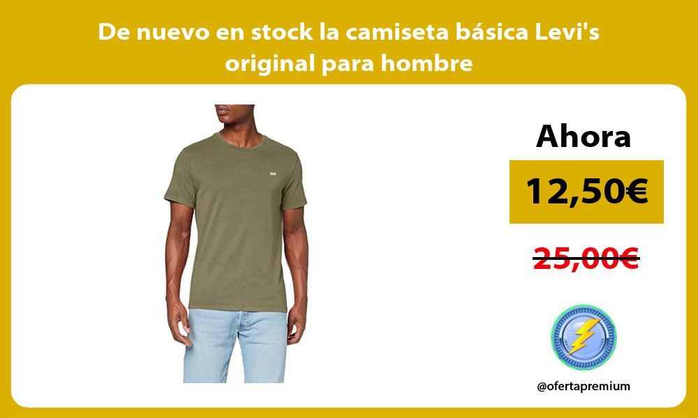 De nuevo en stock la camiseta básica Levis original para hombre