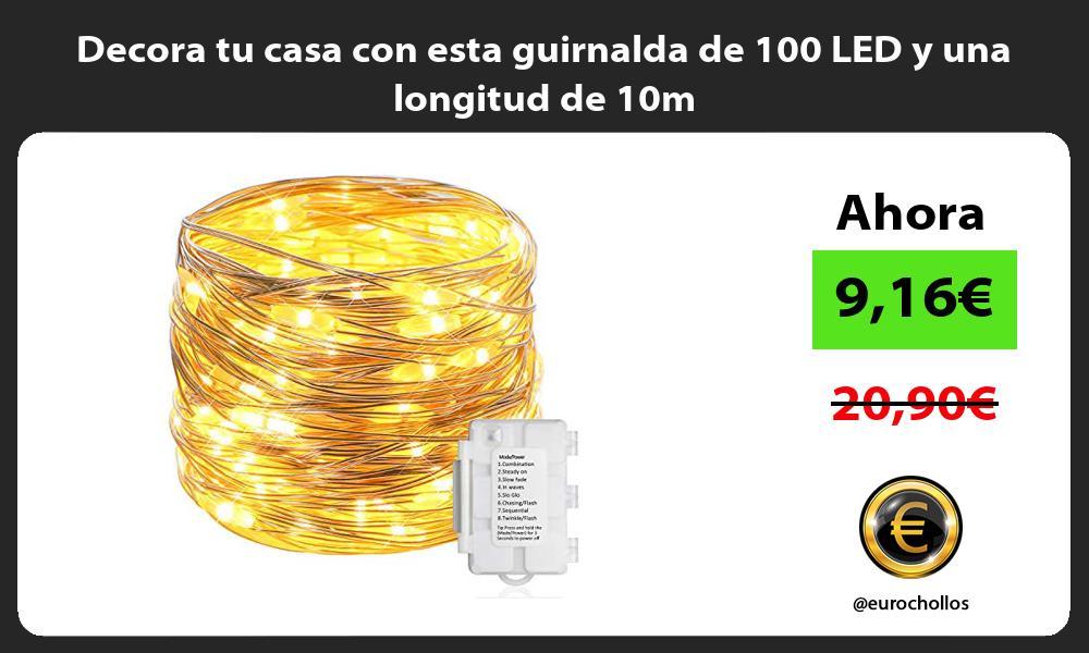 Decora tu casa con esta guirnalda de 100 LED y una longitud de 10m