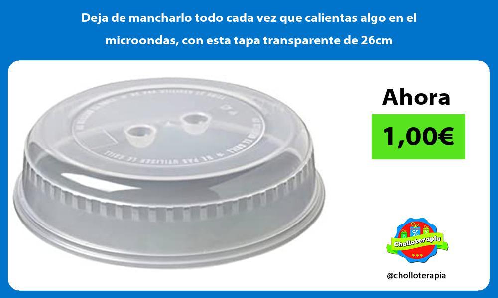 Deja de mancharlo todo cada vez que calientas algo en el microondas con esta tapa transparente de 26cm