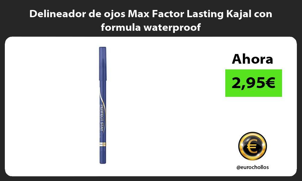 Delineador de ojos Max Factor Lasting Kajal con formula waterproof