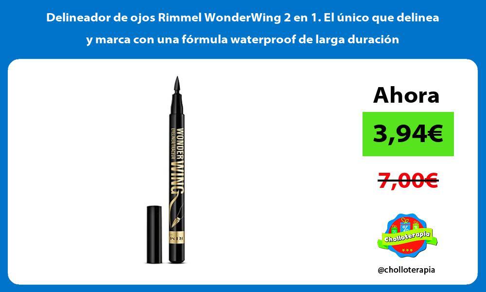 Delineador de ojos Rimmel WonderWing 2 en 1 El único que delinea y marca con una fórmula waterproof de larga duración