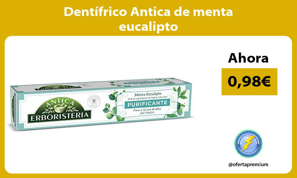 Dentífrico Antica de menta eucalipto