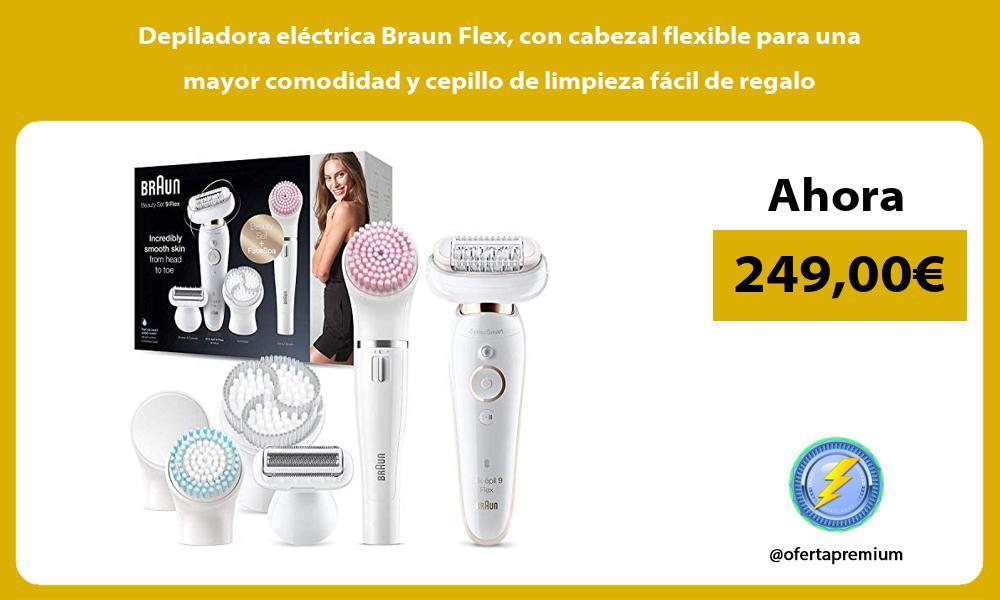 Depiladora eléctrica Braun Flex con cabezal flexible para una mayor comodidad y cepillo de limpieza fácil de regalo