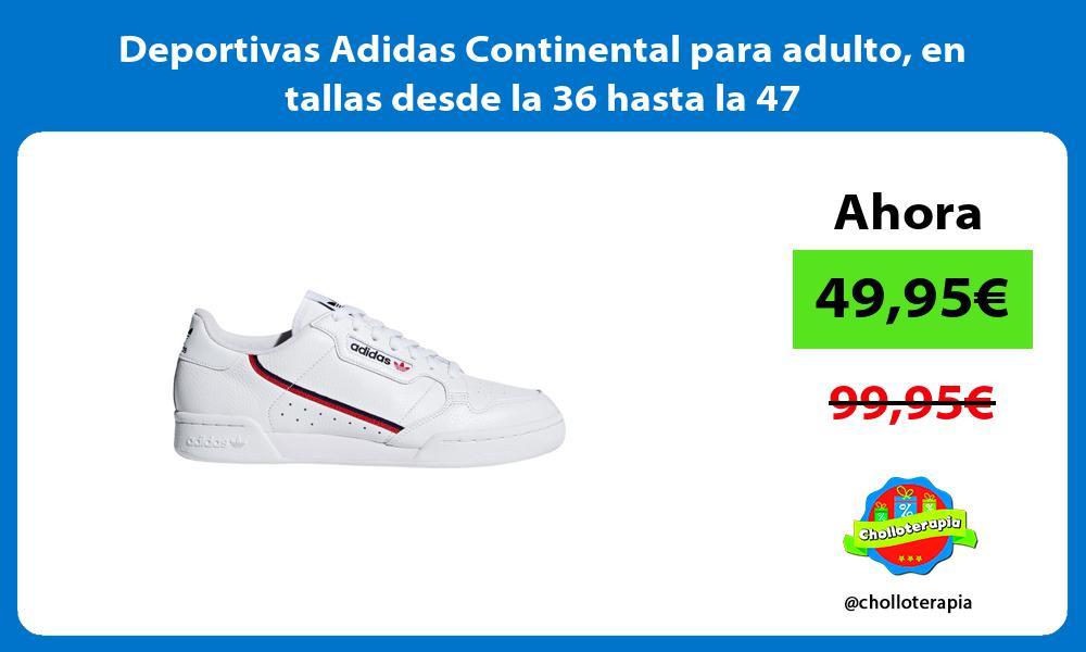 Deportivas Adidas Continental para adulto en tallas desde la 36 hasta la 47