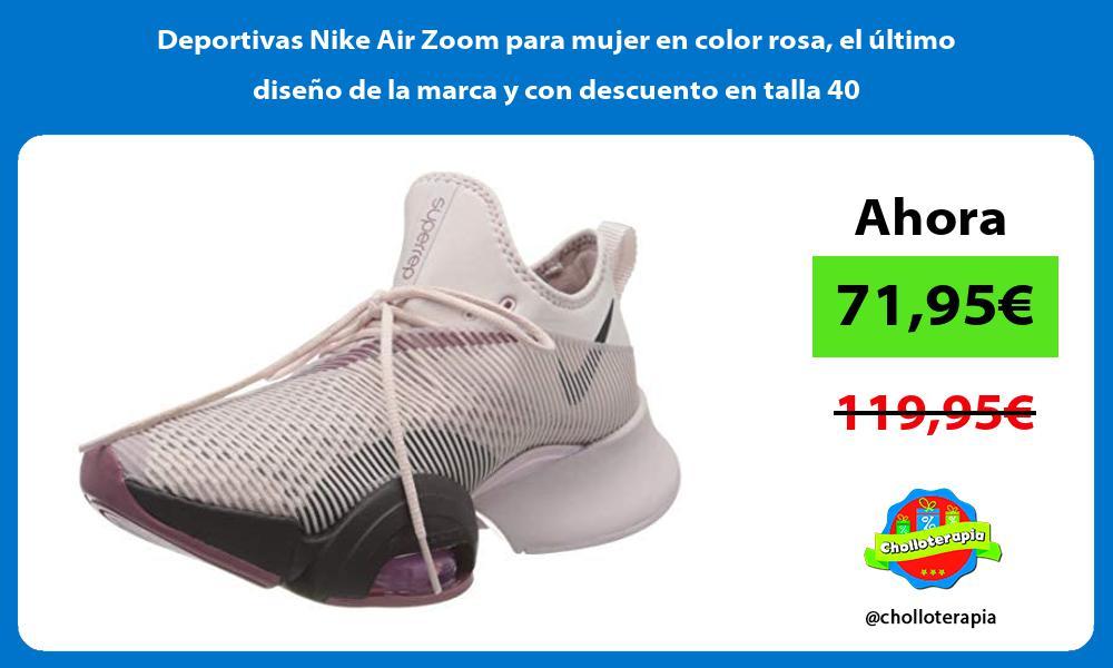 Deportivas Nike Air Zoom para mujer en color rosa el último diseño de la marca y con descuento en talla 40