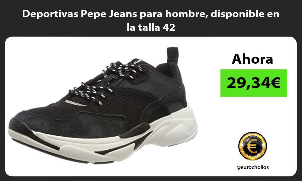Deportivas Pepe Jeans para hombre disponible en la talla 42