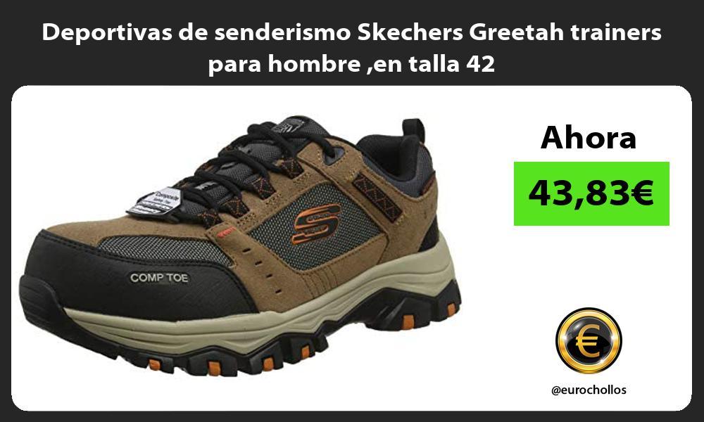 Deportivas de senderismo Skechers Greetah trainers para hombre en talla 42