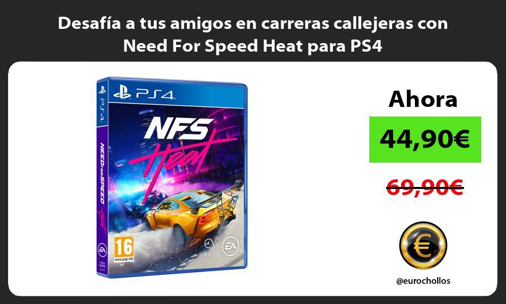 Desafía a tus amigos en carreras callejeras con Need For Speed Heat para PS4