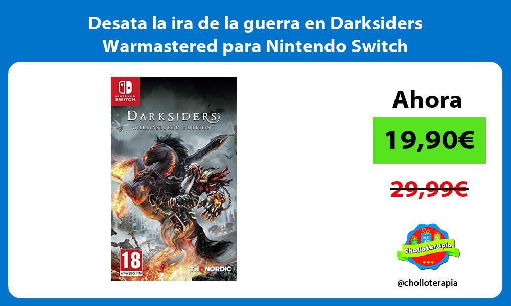 Desata la ira de la guerra en Darksiders Warmastered para Nintendo Switch