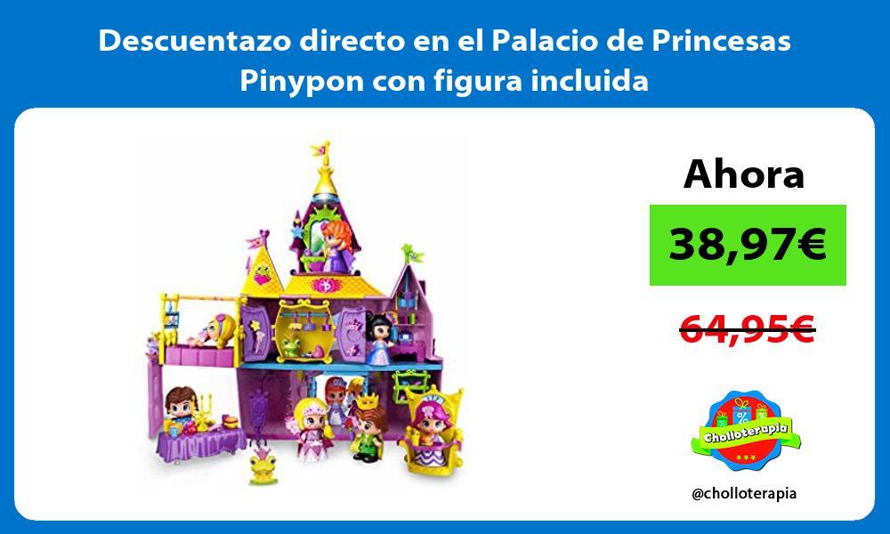 Descuentazo directo en el Palacio de Princesas Pinypon con figura incluida