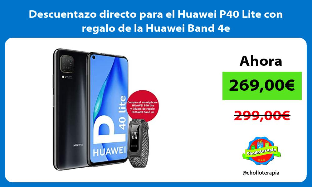 Descuentazo directo para el Huawei P40 Lite con regalo de la Huawei Band 4e