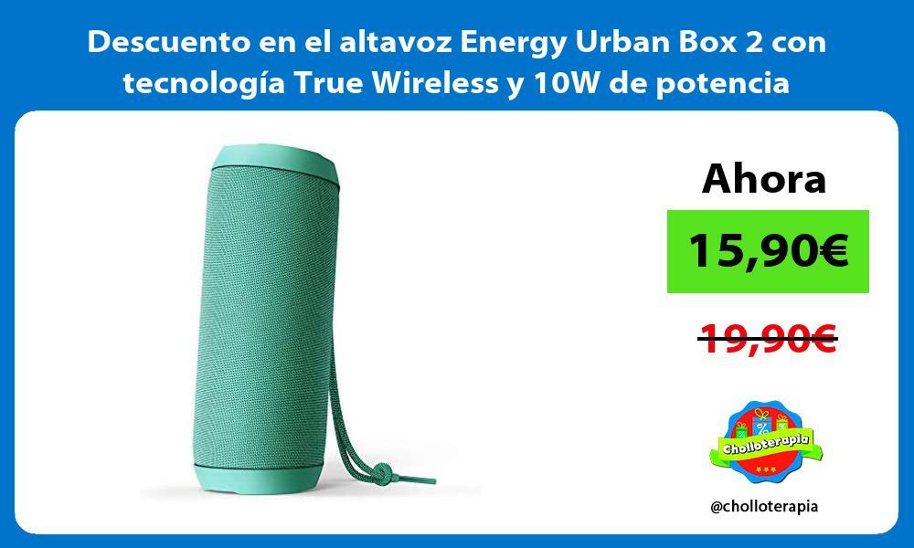 Descuento en el altavoz Energy Urban Box 2 con tecnología True Wireless y 10W de potencia