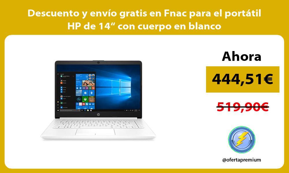 """Descuento y envío gratis en Fnac para el portátil HP de 14"""" con cuerpo en blanco"""