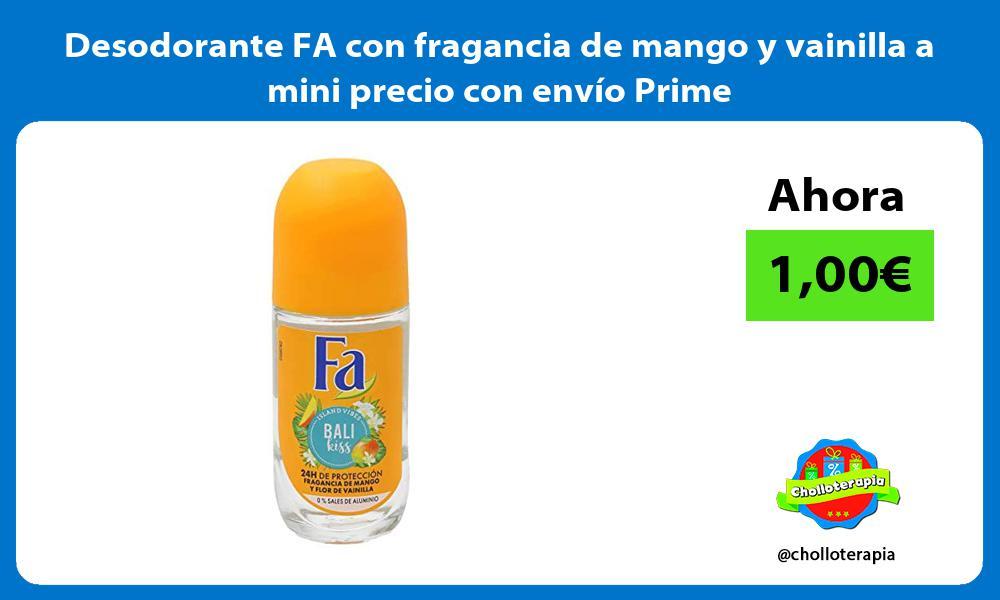 Desodorante FA con fragancia de mango y vainilla a mini precio con envío Prime