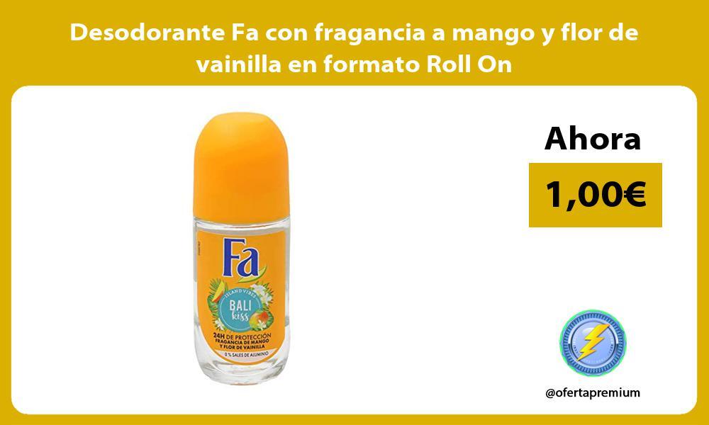 Desodorante Fa con fragancia a mango y flor de vainilla en formato Roll On